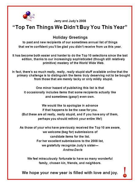 Jerry and Judys 2008 Top Ten Things We Didnt Buy You This Year Holiday Greetings to past and new recipients of our sometimes annual list of things that.