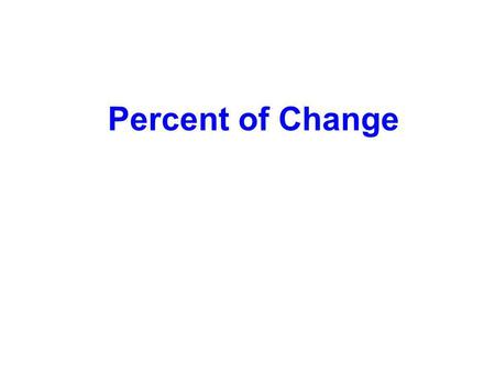 Percent of Change. Try This! A CD's original price was $12.99. It is now on sale for $10.99. What is the percent of change?