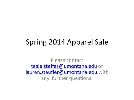 Spring 2014 Apparel Sale Please contact or with any further questions.