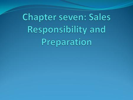 Sales responsibilities The primary responsibility of a salesperson is to conclude a sale successfully. This task will involve the identification of customer.