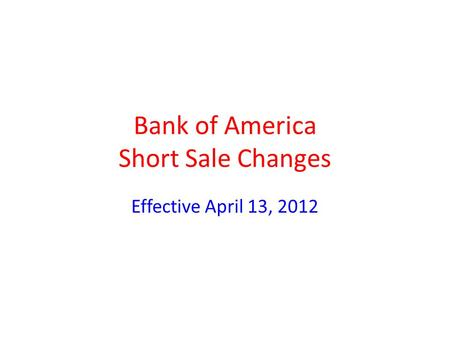 Bank of America Short Sale Changes Effective April 13, 2012.