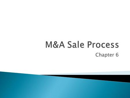 Chapter 6. discuss appropriate vocabulary used in deal process examine difference between process for auction and process for negotiated sale introduce.