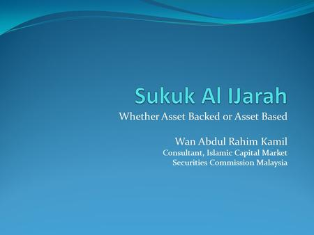Sukuk Al IJarah Whether Asset Backed or Asset Based