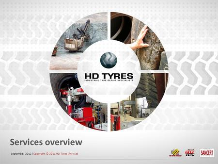 Services overview September 2012 l Copyright © 2011 HD Tyres (Pty) Ltd.