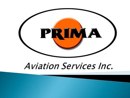 Mission: Contribute to and support the local and international civil aviation industry, with Prima's advancing MRO capabilities.