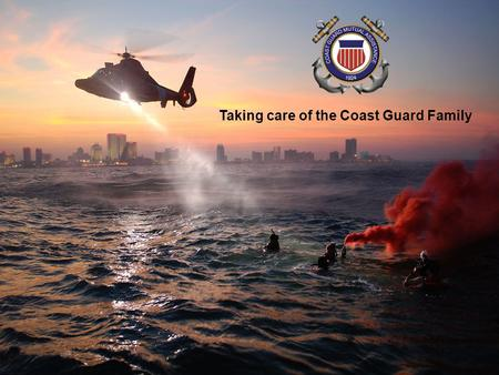 Taking care of the Coast Guard Family. Coast Guard Mutual Assistance is an independent, non-profit organization 800.881.2462 www.cgmahq.org.
