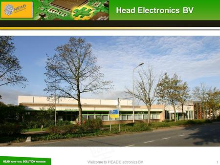 Welcome to HEAD Electronics BV 1 Head Electronics BV.