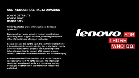 NOTE: Contents protected under enforceable non-disclosure agreement ThinkPad 2012.