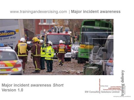 | Major incident awareness