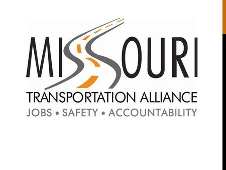 M ISSOURI T RANSPORTATION A LLIANCE (M O TA) The Missouri Transportation Alliance (MoTA) is a nonpartisan, citizen-led group of transportation stakeholders,