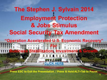 The Stephen J. Sylvain 2014 Business Stabilization, Investment & Growth Press ESC to Exit the Presentation. / Press & Hold ALT+Tab to Pause. CLICK HERE.