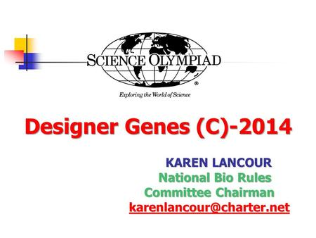 Designer Genes (C)-2014 KAREN LANCOUR National Bio Rules National Bio Rules Committee Chairman