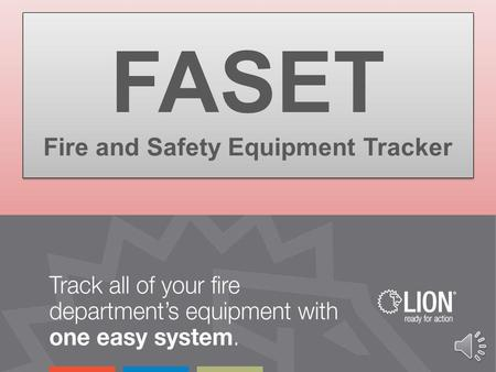 FASET Fire and Safety Equipment Tracker Records shall be kept for each protective ensemble or ensemble elements: 1.Person to whom element is issued 2.Date.