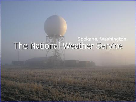 The National Weather Service Spokane, Washington.
