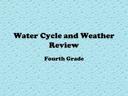 Water Cycle and Weather Review