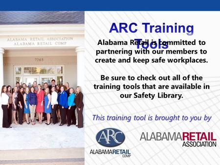 © Business & Legal Reports, Inc. 0806 Alabama Retail is committed to partnering with our members to create and keep safe workplaces. Be sure to check out.