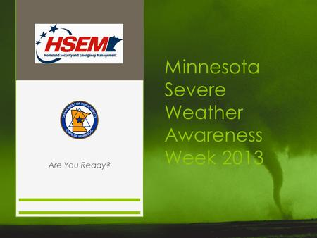 Minnesota Severe Weather Awareness Week 2013 Are You Ready?
