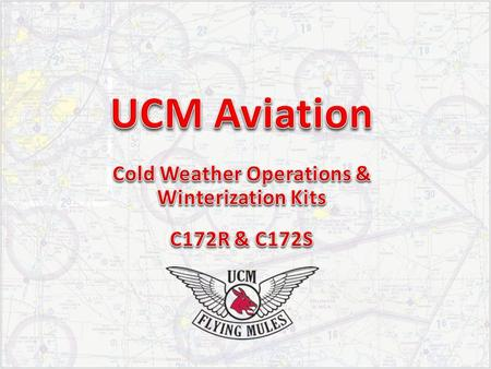 What youll learn: Cold Weather Ramp Operations Policy Winterization (Winter) Kit Installation Cold Weather Starting & Taxi Cold Weather Maneuver Limitations.