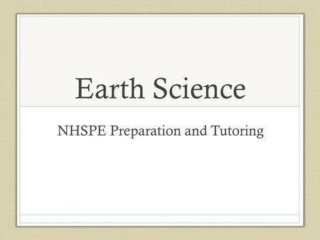 Earth Science NHSPE Preparation and Tutoring. 1. Atmospheric Processes and the Water Cycle.