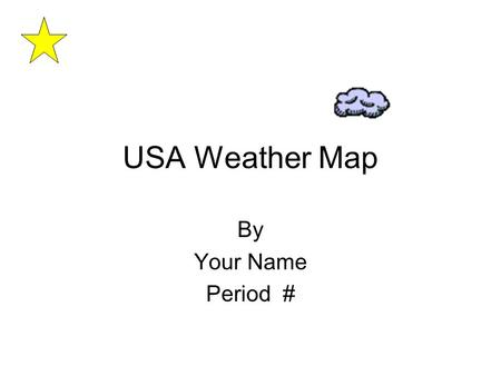 USA Weather Map By Your Name Period #.