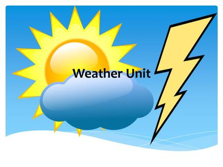 Weather Unit. How often do you watch the weather on TV? Why? What kinds of weather or weather conditions are there? Can you name situations in which weather.