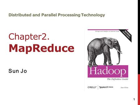 Distributed and Parallel Processing Technology Chapter2. MapReduce