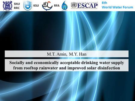 SNU RRC 6th World Water Forum KSU RFA M.T. Amin, M.Y. Han