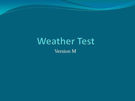 Weather Test Version M.