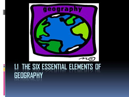 The World in Spatial Terms Geography is the study of the special physical and human characteristics of a place or region. An important part of geography.