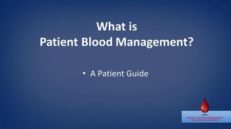 What is Patient Blood Management? A Patient Guide.