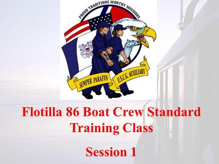 Flotilla 86 Boat Crew Standard Training Class Session 1.