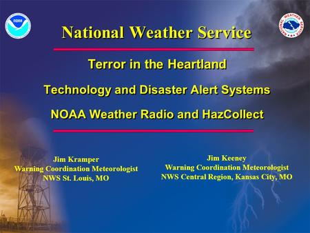 National Weather Service Terror in the Heartland Technology and Disaster Alert Systems NOAA Weather Radio and HazCollect Terror in the Heartland Technology.