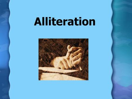 Alliteration. What is Alliteration? Alliteration is the repetition of initial consonant sound in two or more neighboring words or syllables. Also known.