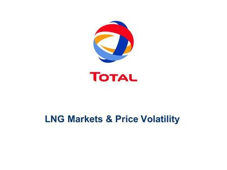 LNG Markets & Price Volatility. 2 Price determination in gas markets The portfolio approach Management of price risks Concluding remarks LNG Markets and.