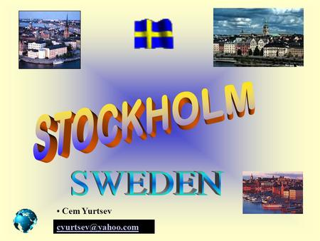 Cem Yurtsev THE CAPITAL OF SWEDEN INTERESTING FACTS ABOUT THE CITY.