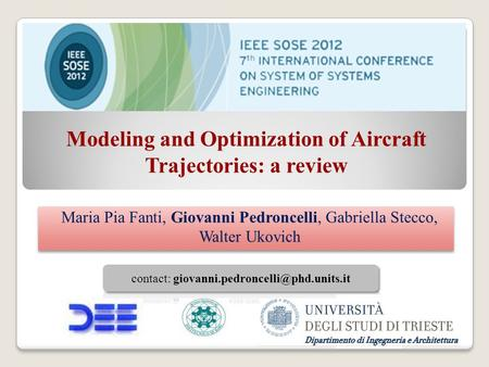 Modeling and Optimization of Aircraft Trajectories: a review Maria Pia Fanti, Giovanni Pedroncelli, Gabriella Stecco, Walter Ukovich Maria Pia Fanti, Giovanni.