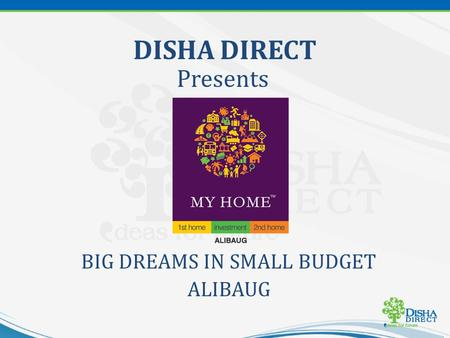 DISHA DIRECT Presents BIG DREAMS IN SMALL BUDGET ALIBAUG.