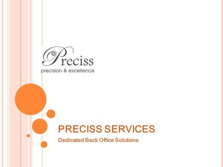 PRECISS SERVICES Dedicated Back Office Solutions.