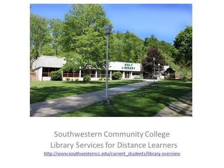 Southwestern Community College Library Services for Distance Learners