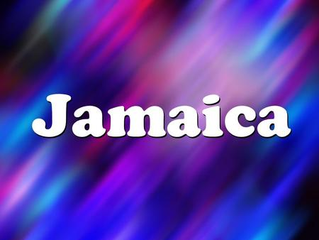 Jamaica. Map of Jamaica Jamaicas Flag Country Quick Facts Jamaica Capital City: Kingston Population: 2.84 million Main Languages: English, Patois Main.