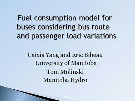 1 Fuel consumption model for buses considering bus route and passenger load variations Fuel consumption model for buses considering bus route and passenger.