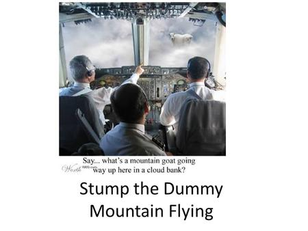 Stump the Dummy Mountain Flying. And gleefully adapted by Thing.