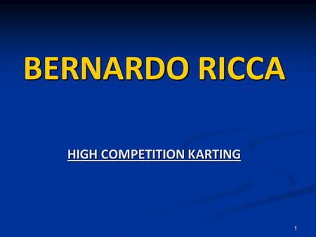 1 BERNARDO RICCA HIGH COMPETITION KARTING. 2 Bernardo Ricca Date of birth: February 2, 1996 Place of birth: Porto / Portugal Sport Licence Nr 399, issued.