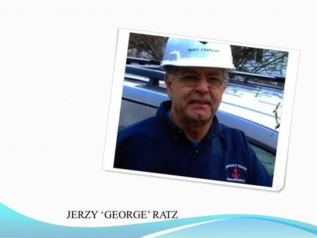JERZY GEORGE RATZ. Loneliness, danger and separation from loved ones are just some of the problems seafarers face as they bring over 90% of world trade.