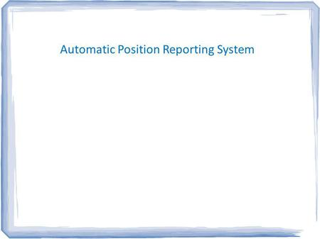 Automatic Position Reporting System. What is APRS all about? (Humans communicating INFO with Humans) Immediate local digital and graphical information.