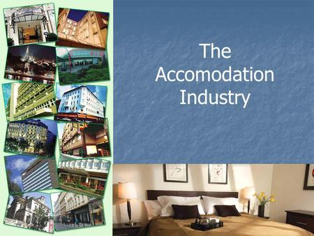 The Accomodation Industry. Accomodation History Horse stables & Inns Horse stables & Inns Railroads Railroads Westin Halifax Westin Halifax Motels Motels.