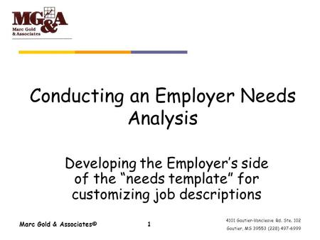 4101 Gautier-Vancleave Rd. Ste. 102 Gautier, MS 39553 (228) 497-6999 Marc Gold & Associates©1 Conducting an Employer Needs Analysis Developing the Employers.