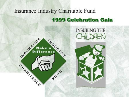 1999 Celebration Gala Insurance Industry Charitable Fund.