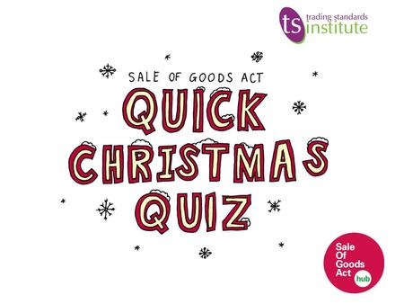 The SOGA quick Christmas quiz will help you to check how much you know about the Sale of Goods Act (SOGA) and what the law says about customers returning.