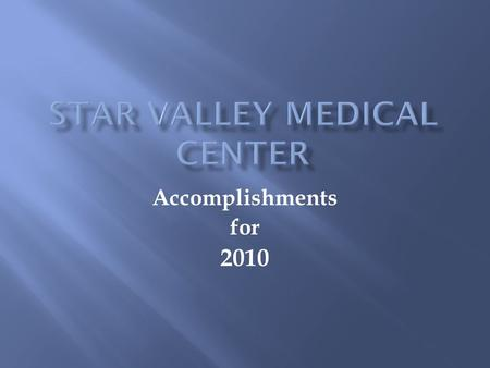 Accomplishments for 2010. Auxilary contributed $16,112 towards capital equipment; $5,000 toward SVMC employee education fund; and $500 in scholarships.